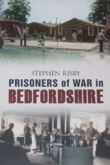 Prisoners of War in Bedfordshire, by Stephen Risby